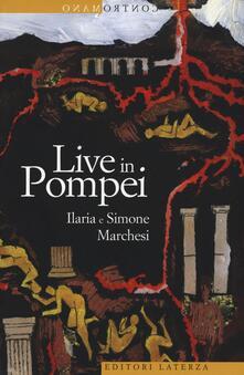 Live in Pompei - Ilaria Marchesi,Simone Marchesi - copertina