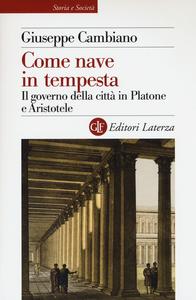 Libro Come nave in tempesta. Il governo della città in Platone e Aristotele Giuseppe Cambiano