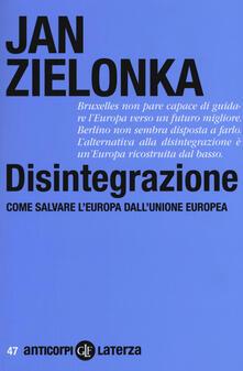Disintegrazione. Come salvare lEuropa dallUnione Europea.pdf