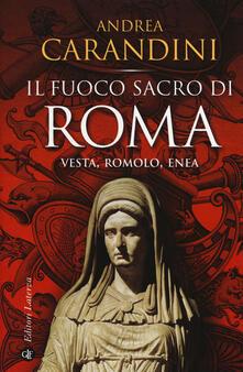 Il fuoco sacro di Roma. Vesta, Romolo, Enea.pdf