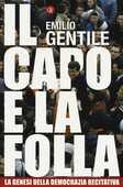 Libro Il capo e la folla. La genesi della democrazia recitativa Emilio Gentile