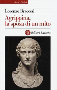 Libro Agrippina, la sposa di un mito Lorenzo Braccesi