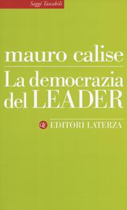 Libro La democrazia del leader Mauro Calise