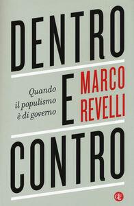 Libro Dentro e contro. Quando il populismo è di governo Marco Revelli