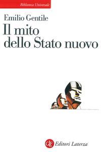Il mito dello Stato nuovo dall'antigiolittismo al fascismo - Emilio Gentile - ebook