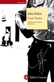 Cosa Nostra. Storia della mafia siciliana - Giovanni Ferrara degli Uberti,John Dickie - ebook