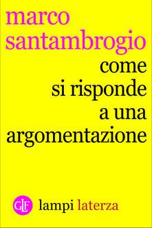 Come si risponde a un'argomentazione - Marco Santambrogio - ebook