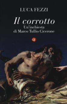 Camfeed.it Il corrotto. Un'inchiesta di Marco Tullio Cicerone Image