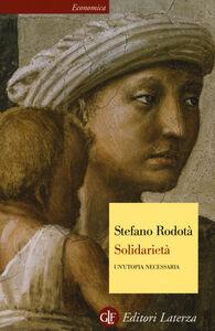 Libro Solidarietà. Un'utopia necessaria Stefano Rodotà