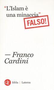 Libro «L'Islam è una minaccia» (Falso!) Franco Cardini