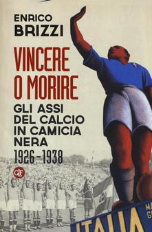 Cefalufilmfestival.it Vincere o morire. Gli assi del calcio in camicia nera (1926-1938) Image