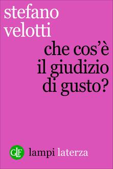 Che cos'è il giudizio di gusto? - Stefano Velotti - ebook