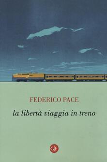 La libertà viaggia in treno.pdf