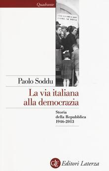 Daddyswing.es La via italiana alla democrazia. Storia della Repubblica 1946-2013 Image