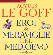 Eroi & meraviglie del Medioevo.pdf