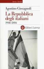 La Repubblica degli italiani. 1946-2016