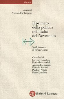 Fondazionesergioperlamusica.it Il primato della politica nell'Italia del Novecento. Studi in onore di Emilio Gentile Image