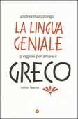 Libro La lingua geniale. 9 ragioni per amare il greco Andrea Marcolongo