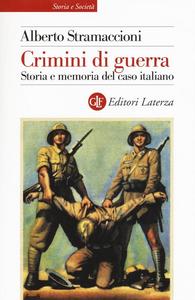 Libro Crimini di guerra. Storia e memoria del caso italiano Alberto Stramaccioni