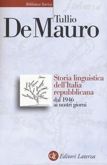Storia linguistica dell'Italia repubblicana dal 1946 ai nostri giorni - Tullio De Mauro - copertina
