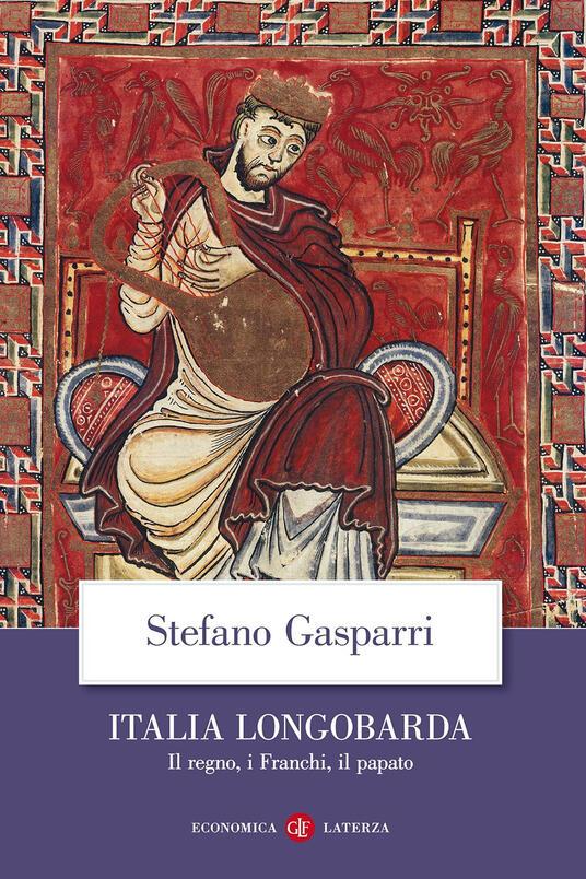 Italia longobarda. Il regno, i Franchi, il papato - Stefano Gasparri - copertina