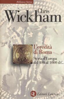 Winniearcher.com L' eredità di Roma. Storia d'Europa dal 400 al 1000 d. C. Image