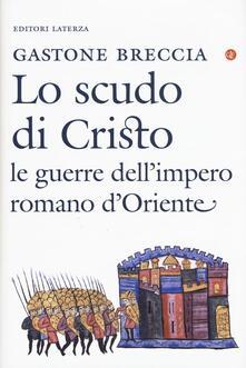 Aboutschuster.de Lo scudo di Cristo. Le guerre dell'impero romano d'Oriente Image