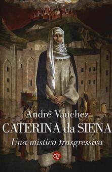 Radiospeed.it Caterina da Siena. Una mistica trasgressiva Image