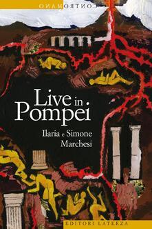 Live in Pompei - Ilaria Marchesi,Simone Marchesi - ebook