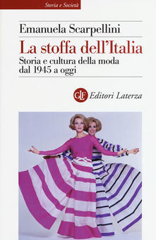 Voluntariadobaleares2014.es La stoffa dell'Italia. Storia e cultura della moda dal 1945 a oggi Image