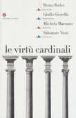 Libro Le virtù cardinali Remo Bodei Giulio Giorello Michela Marzano