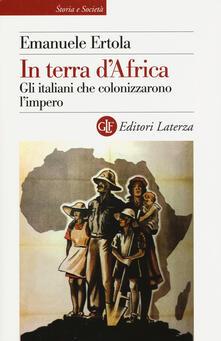 Promoartpalermo.it In terra d'Africa. Gli italiani che colonizzarono l'impero Image