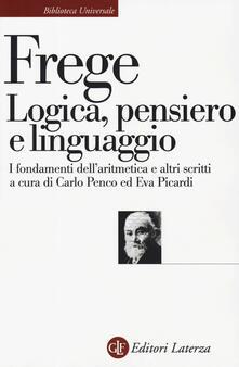 Lpgcsostenible.es Logica, pensiero e linguaggio. I fondamenti dell'aritmetica e altri scritti Image