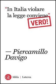 «In italia violare la legge conviene». Vero! - Piercamillo Davigo - copertina