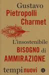 Libro L' insostenibile bisogno di ammirazione Gustavo Pietropolli Charmet