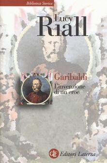 Librisulladiversita.it Garibaldi. L'invenzione di un eroe Image