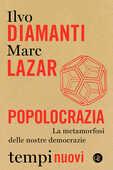 Libro Popolocrazia. La metamorfosi delle nostre democrazie Ilvo Diamanti Marc Lazar