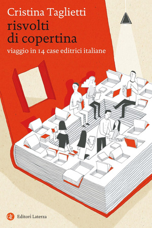 Risvolti di copertina. Viaggio in 14 case editrici italiane