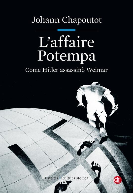 L' affaire Potempa. Come Hitler assassinò Weimar - Luca Falaschi,Johann Chapoutot - ebook