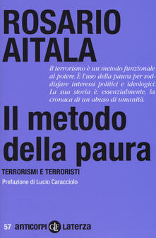 Il metodo della paura. Terrorismi e terroristi.pdf