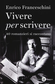 Vivere per scrivere. 40 romanzieri si raccontano.pdf