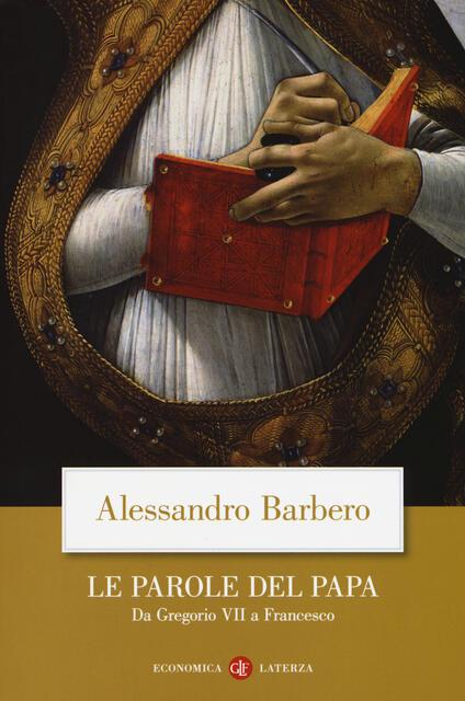 Le parole del papa. Da Gregorio VII a Francesco - Alessandro Barbero - copertina