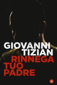 Rinnega tuo padre - Giovanni Tizian - copertina