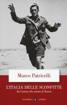 L Italia delle sconfitte. Da Custoza alla ritirata di Russia.pdf