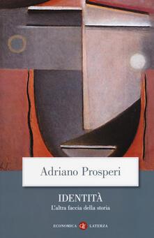 Identità. L'altra faccia della storia - Adriano Prosperi - copertina