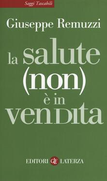 La salute (non) è in vendita - Giuseppe Remuzzi - copertina