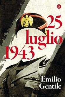 25 luglio 1943 - Emilio Gentile - ebook