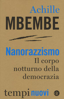 Listadelpopolo.it Nanorazzismo. Il corpo notturno della democrazia Image