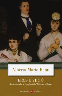 Eros e virtù. Aristocratiche e borghesi da Watteau a Manet.pdf