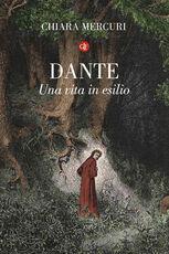 Libro Dante. Una vita in esilio Chiara Mercuri